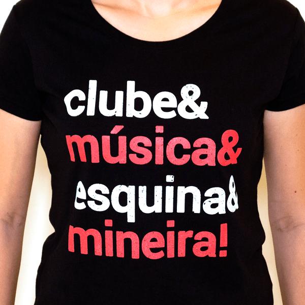 Camiseta Feminina Clube & Música & Esquina & Mineira! - G