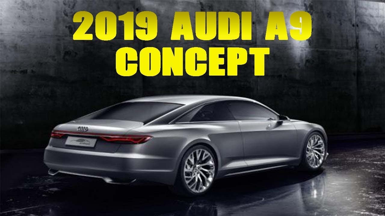 28 All New 2019 Audi A9 Concept Review