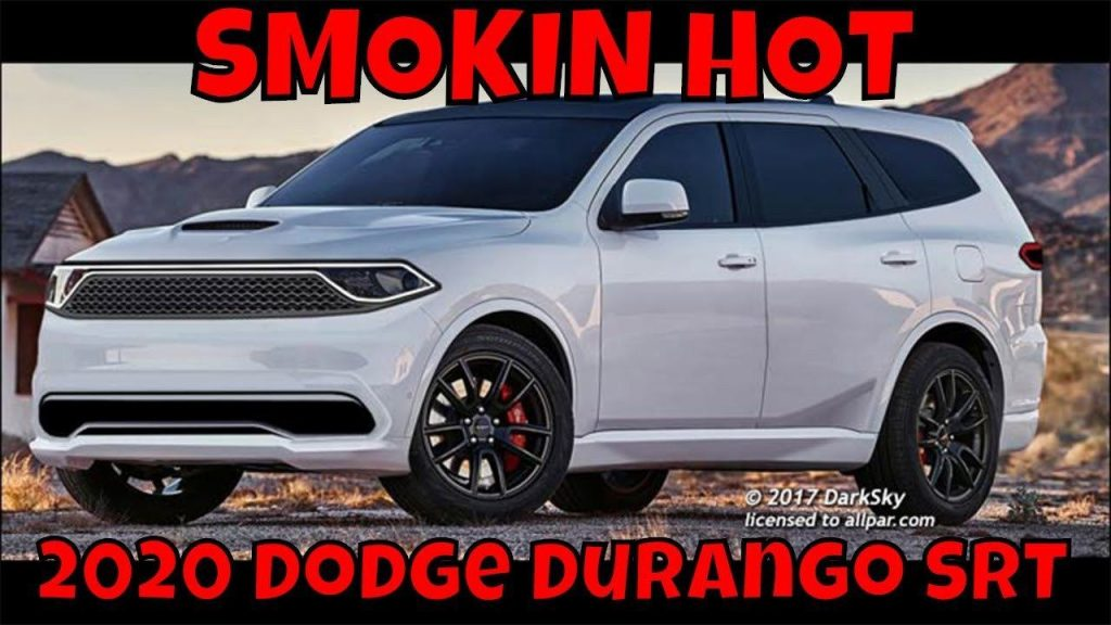 41 All New 2020 Dodge Durango Srt Reviews