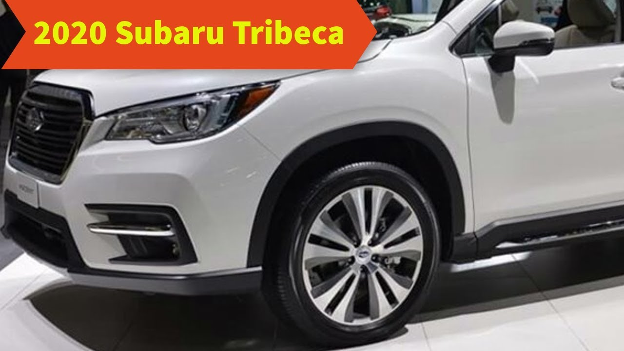85 The Best 2020 Subaru Tribeca Specs