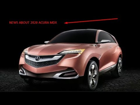 90 The 2020 Acura Mdx Rumors Release Date