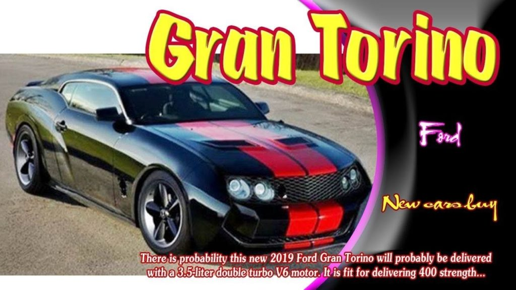 97 New 2019 Ford Torino Gt Overview