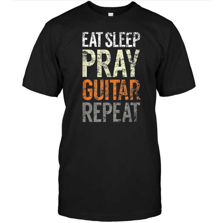 Eat Sleep Pray Guitar Repeat Christian Guitarist Tee Shirt