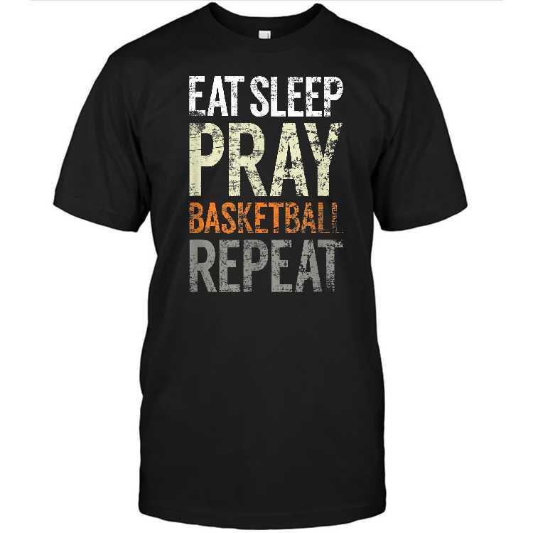 Eat Sleep Pray Basketball Repeat Fun Christian Sport Tshirt