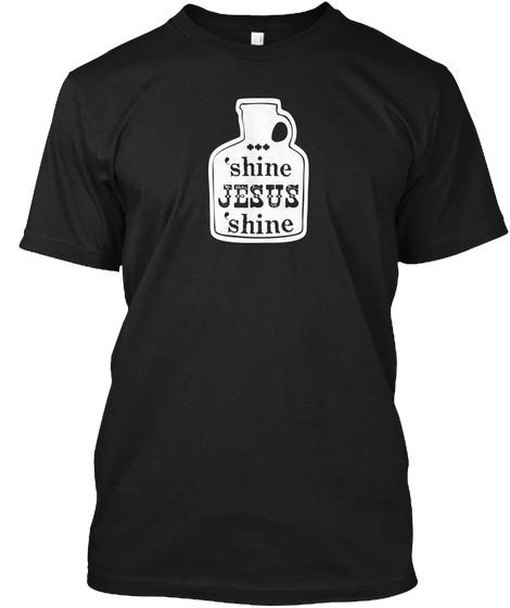 'Shine. Jesus 'shine. Proof God Loves Us