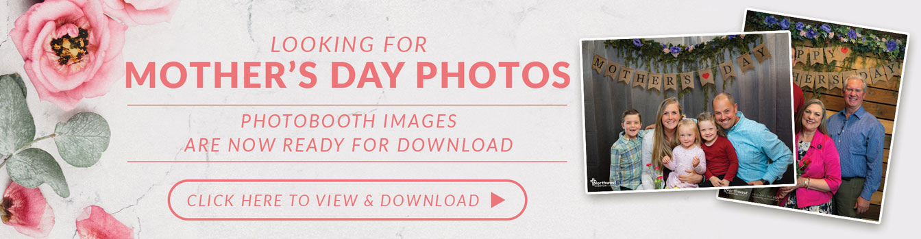 Mother's Day Photo Gallery - Photos are available to view and download