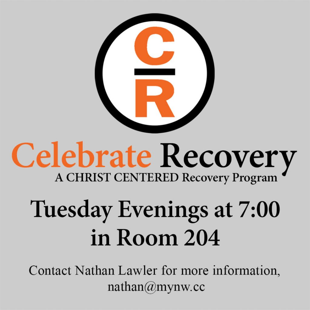 NCC Celebrate Recovery - More information contact Nathan Lawler at nathan@mynw.cc Christ Centered Recovery Class