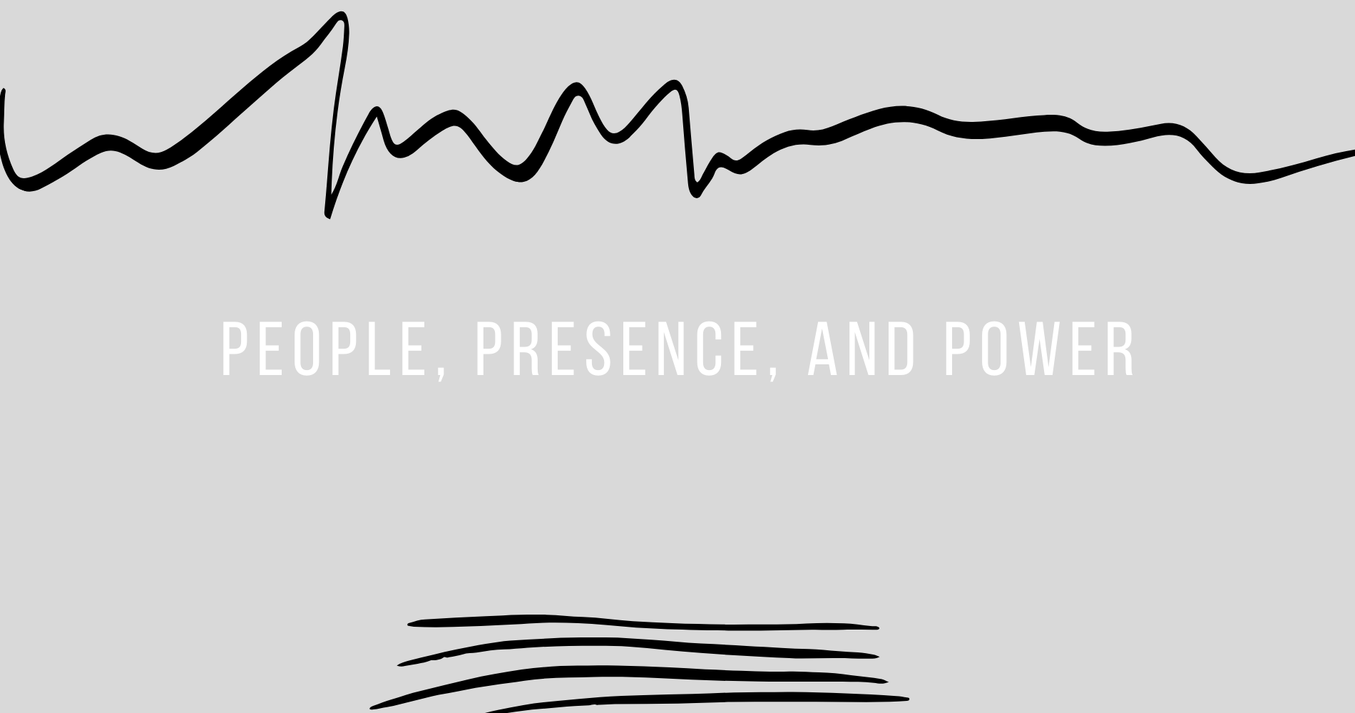 People, Presence, and Power