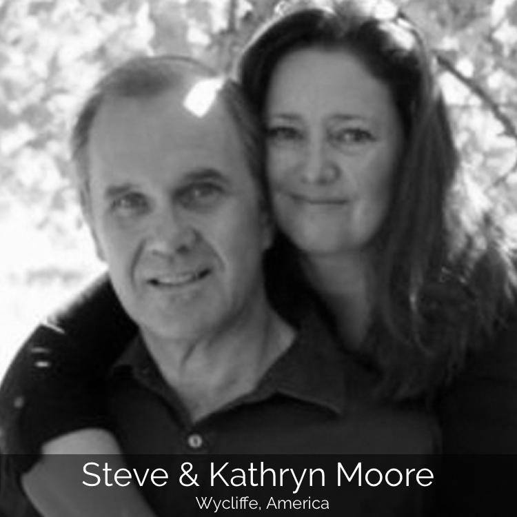 Steve & Kathryn Moore | Wycliffe, America
