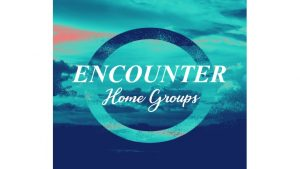 Encounter Home Groups
