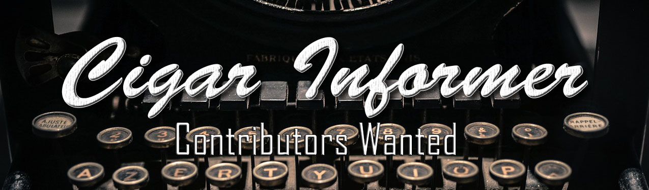 Cigar Informer Contributors Wanted