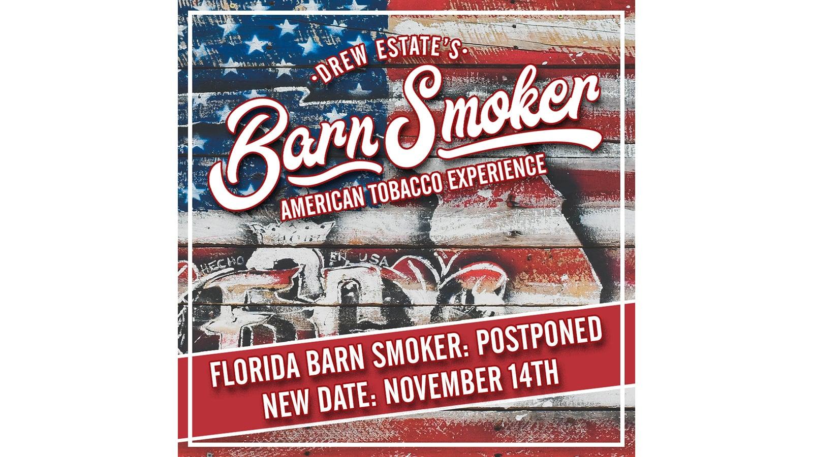 Drew Estate Postpones Florida Barn Smoker
