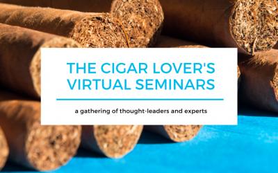 The Cigar Lover's Virtual Seminars