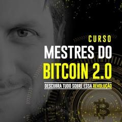 curso mestres do bitcoin 3.0 gratis
