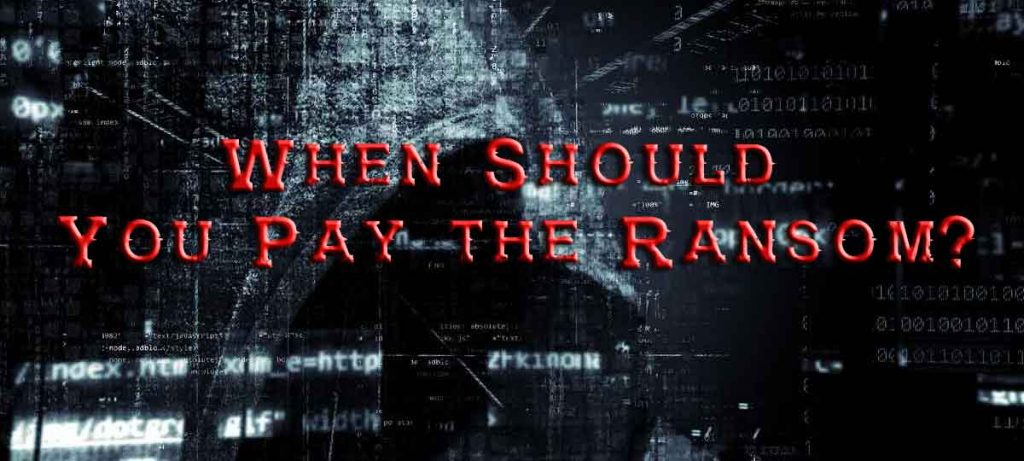When Should You Pay the Ransom?