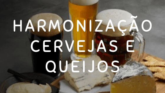 harmonização cerveja queijos
