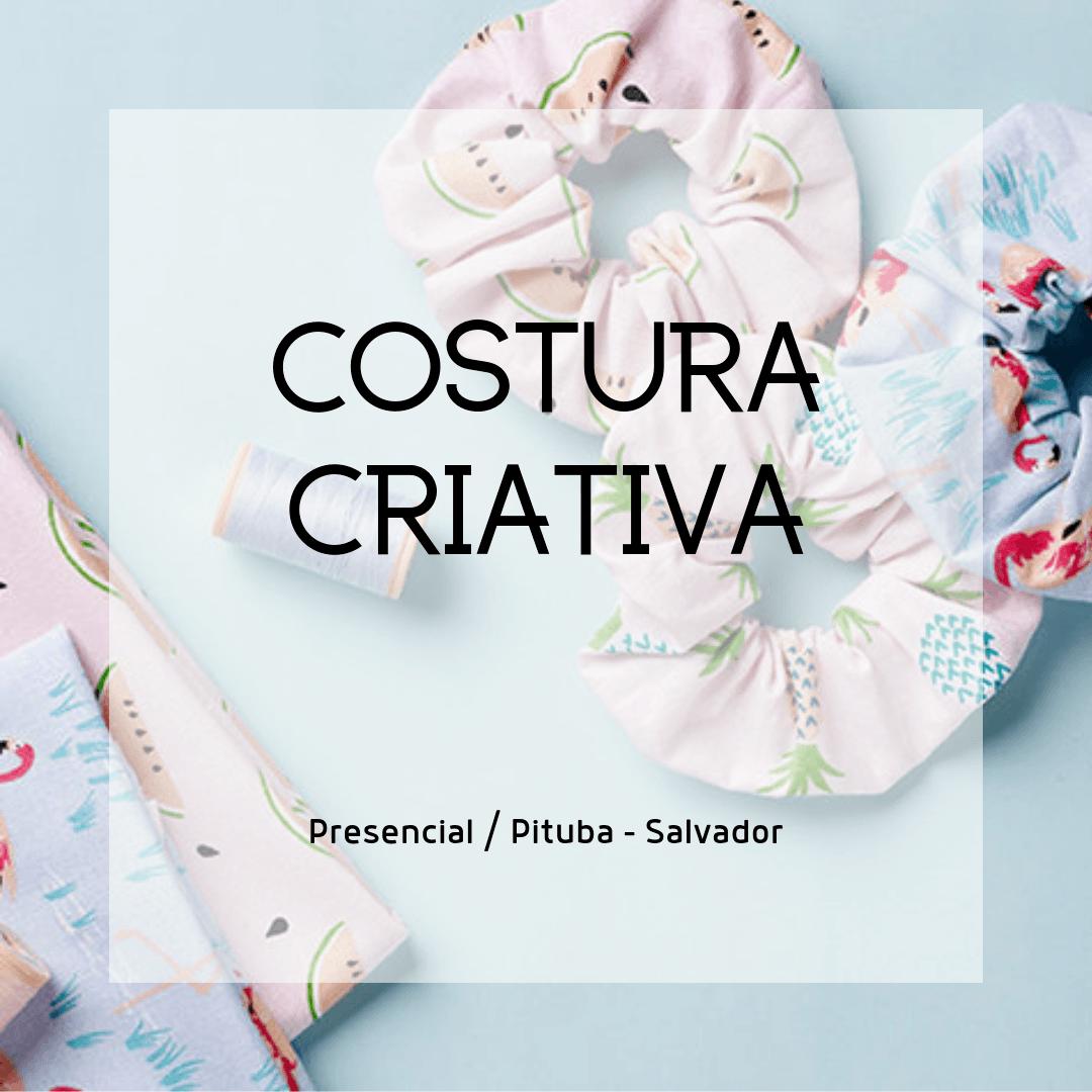 Curso Costura Criativa - Presencial - Salvador - BA