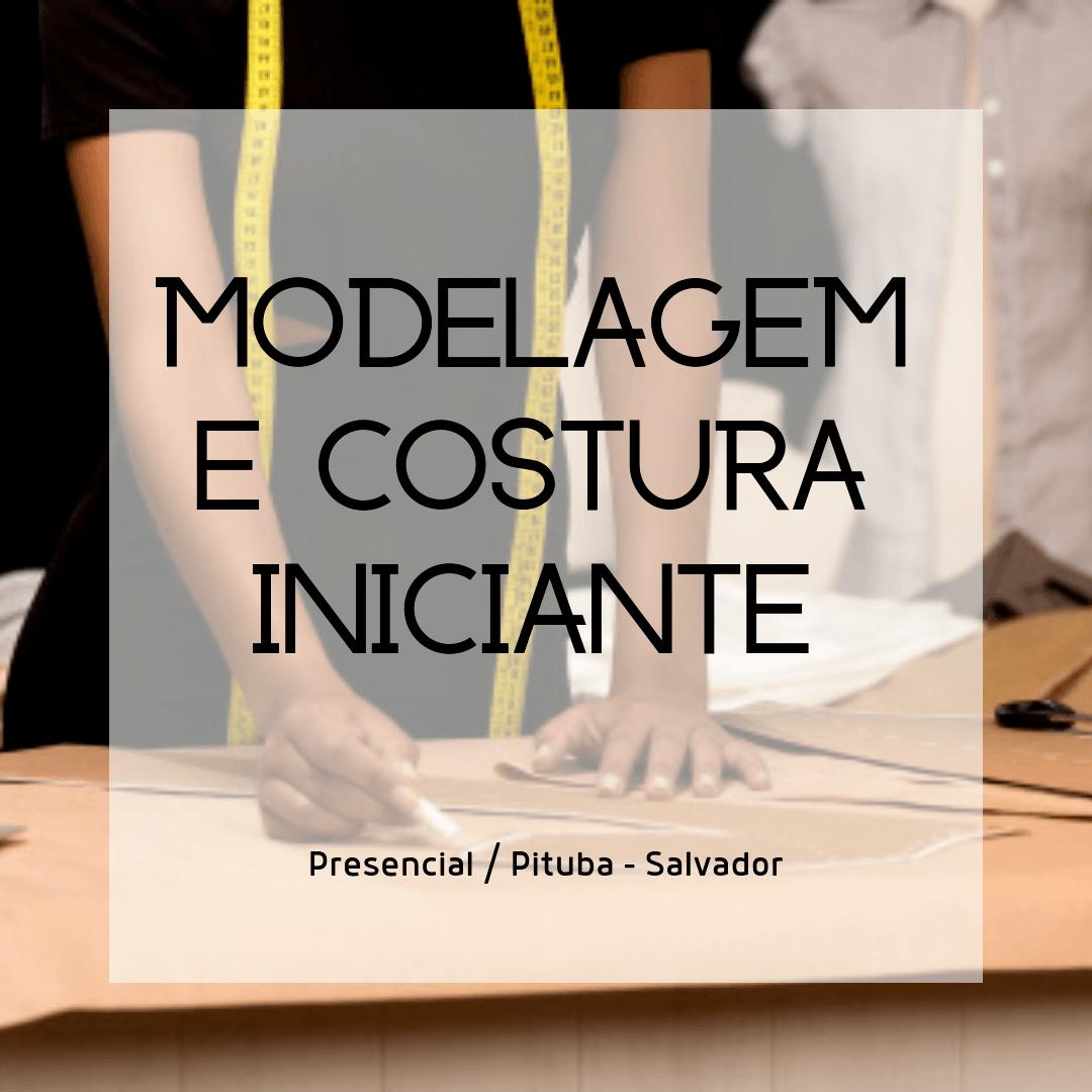 Curso Modelagem e Costura Iniciante - Presencial - Salvador - BA
