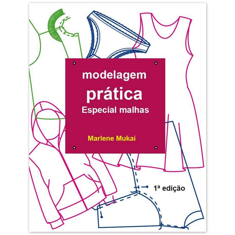 fc23b23ac Livro Modelagem prática Espec. malhas ED.1ª - Marlene Mukai