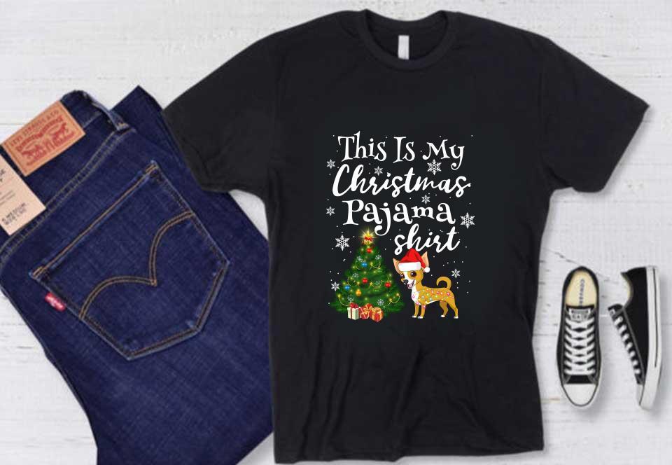 Beautiful This Is My Pajama Chihuahua Shirt, Beautiful This Is My Christmas Pajama Chihuahua Lover Dog Shirt
