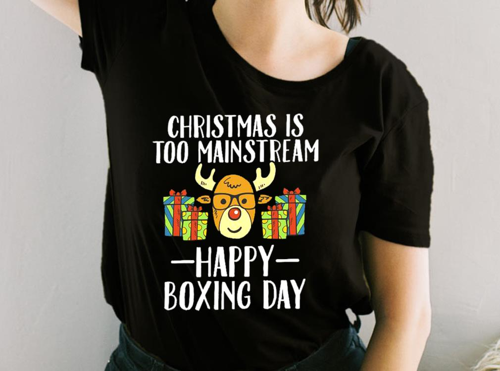 Christmas%20Is%20Too%20Mainstream%20Deer%20Happy%20Boxing%20Day%20Shirt,%20Happy%20Boxing%20Day%20For%20Fan%20Shirtbao2 - Awesome Christmas Is Too Mainstream Deer Happy Boxing Day Shirt, Happy Boxing Day For Fan men shirt