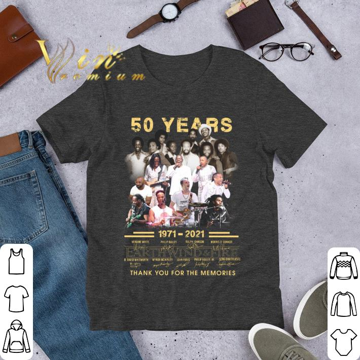 Earth%20Wind%20&%20Fire%20EWF%2050%20years%201971 2021%20thank%20you%20for%20the%20memories%20signatures%20shirt hoodieN9k14TMEM 2209 - Premium Earth Wind & Fire EWF 50 years 1971-2021 thank you for the memories signatures shirt