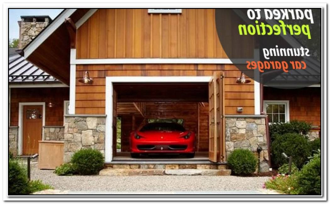 Parked To PerfectionStunning Car Garage Designs