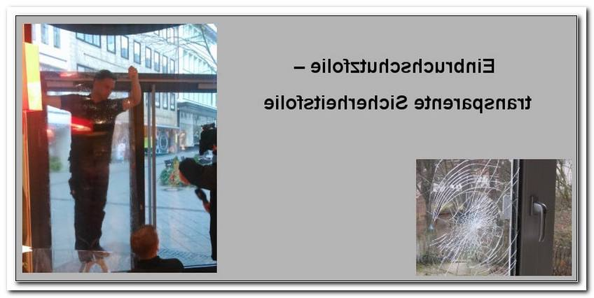 Sicherheitsfolie Fenster Einbruchschutz