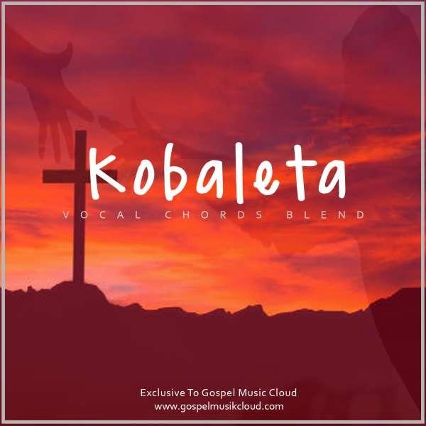 Kobaleta || gospelmusikcloud.com