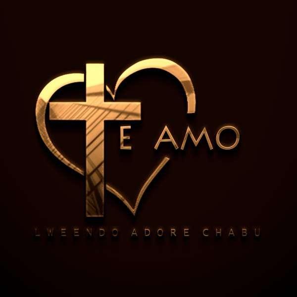 Te Amo- Lweendo Adore Chabu