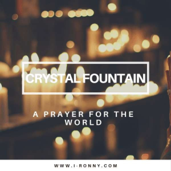 Crystal Fountain - A Prayer for the World