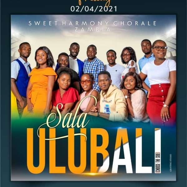 sweet harmony chorale zambia- Sala Ulubali-2021.mp3