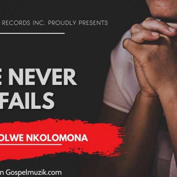 Choolwe Nkolomona- He never fails