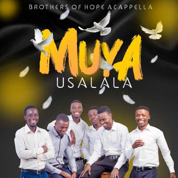 Brothers Of Hope Acappella-muya usalal.mp3