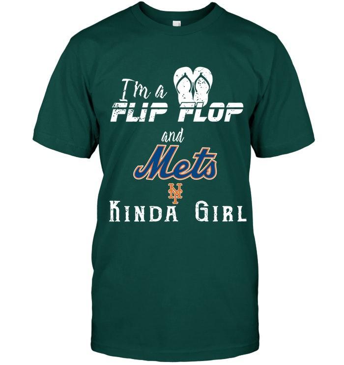 I'm A Flip Flop And New York Mets Kinda Girl Shirt