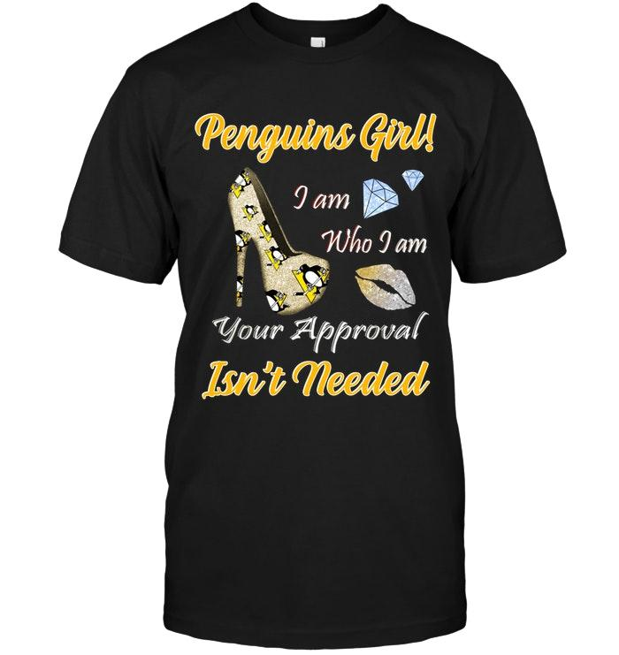 Penguins Girl I Am Who I Am Your Approval Isnt Needed Pittsburgh Penguins Fan High Heel Glittering Shirt