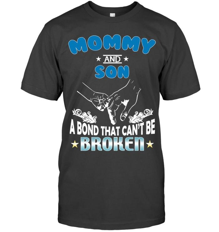 Mommy And Son Bond That Cant Be Broken T Shirt