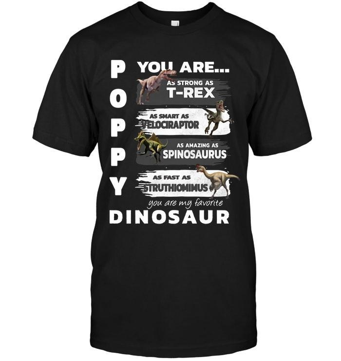 Poppy Strong T Rex Smart Velocraptor Amazing Spinosaurus Fast Struthiomimus My Favorite Dinosaur Black T Shirt