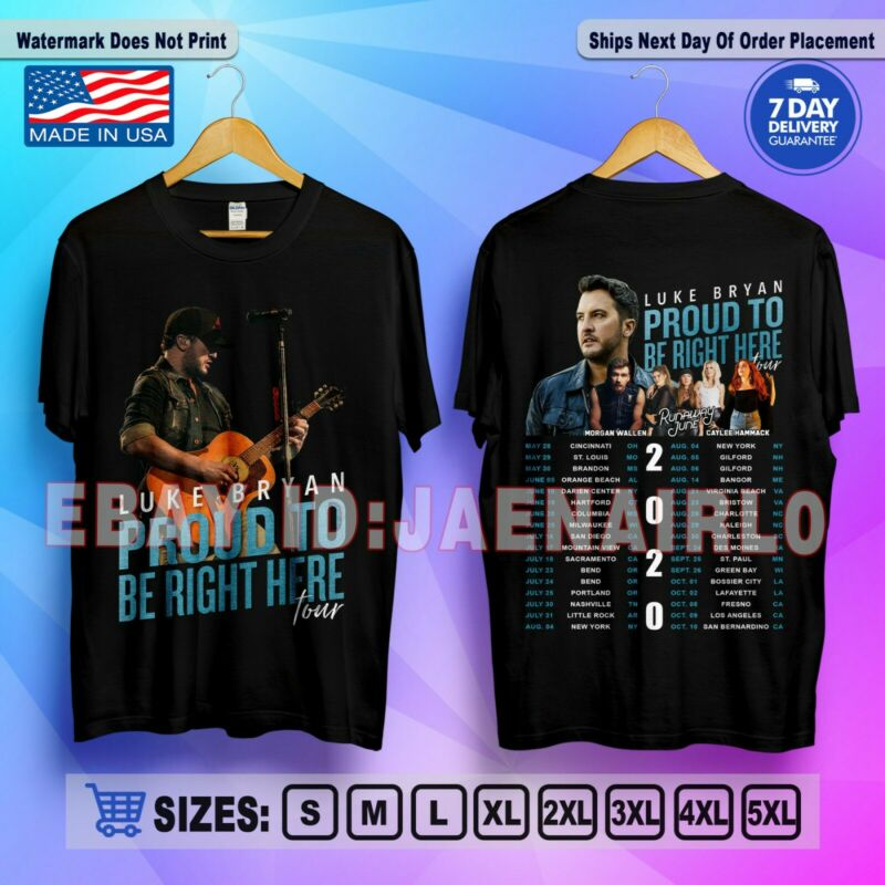 New Luke Bryan Proud To Be Right Here Tour 2020 T-Shirt Size S-5XL
