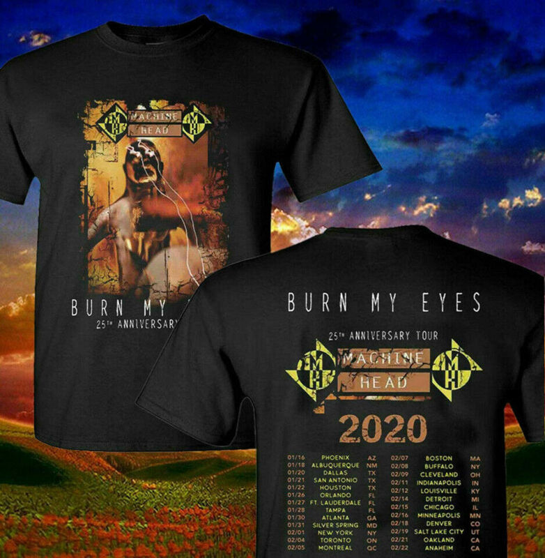 Machine Head 2020 Burn My Eyes 25Th Anniversar Tour Music Shirt S-3XL