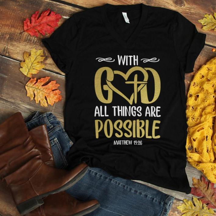 With God All Things Are Possible Matthew 19 26 Shirt