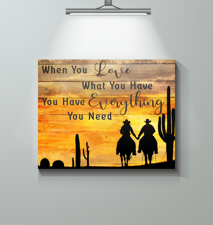 Country - When You Love What You Have - Canvas