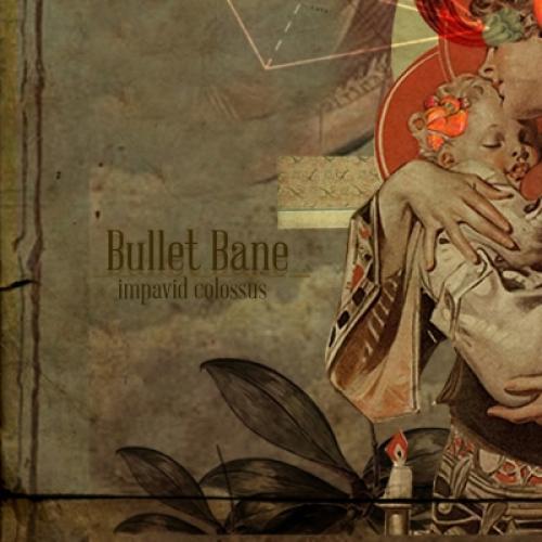 Cd Bullet Bane - Impavid Colossus