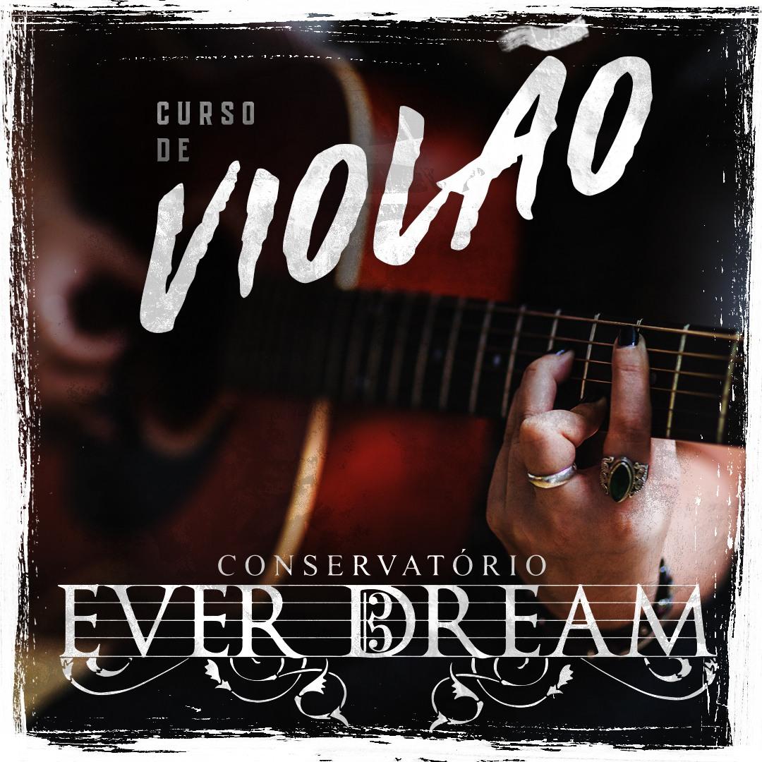 Curso Semestral Violão - Conservatório Ever Dream