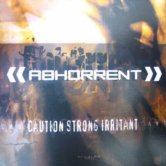 CD - Abhorrent - Caution Strong Irritant