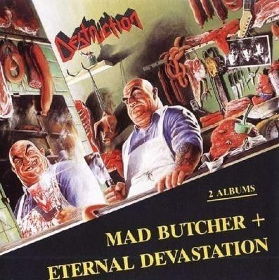 CD - Destruction - Mad Butcher + Eternal Devastation