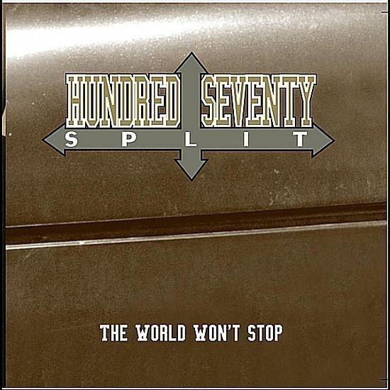 CD - Hundred Seventy Split - The World Won't Stop