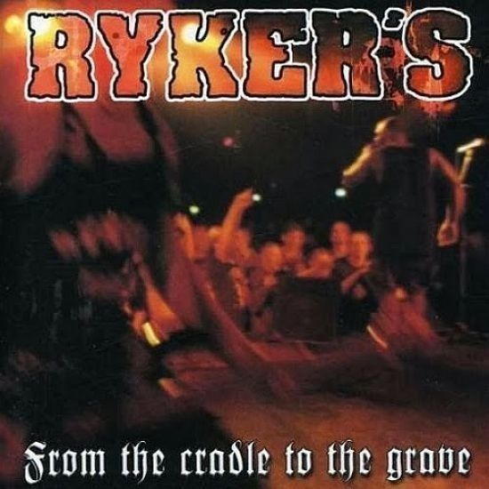 CD DUPLO - Ryker's - From The Cradle To The Grave