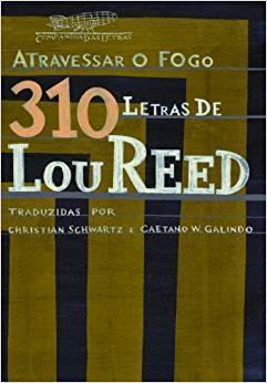 Livro - Atravessar o fogo - 310 letras de Lou Reed