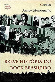 Livro - Breve Historia do Rock brasliero - Coleçao Saber de tudo